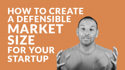 How to Create a Defensible Market Size for Your Startup